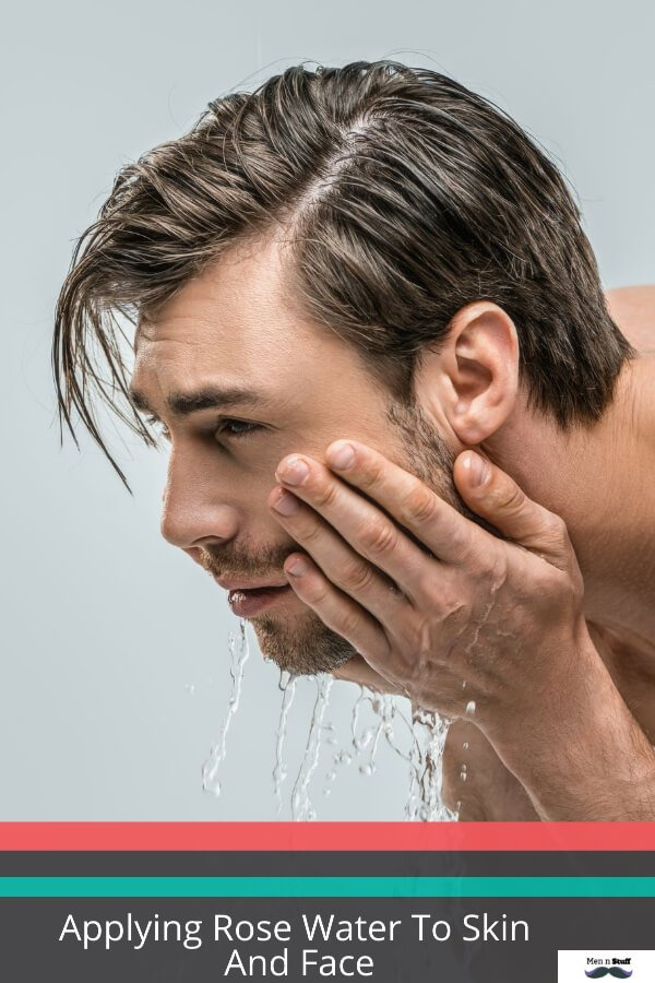 Does Applying Rose Water To Skin And Face Help Men